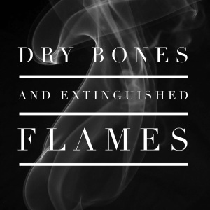 Bones and Flames